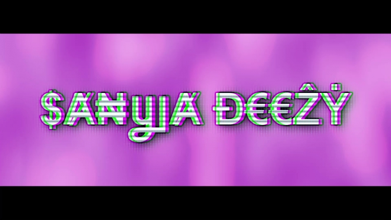 SANYA DEEZY - INTRO (BETA)