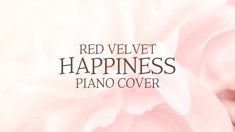 레드벨벳 (Red Velvet) - 행복 (Happiness) | 신기원 피아노 커버 연주곡 Piano Cover