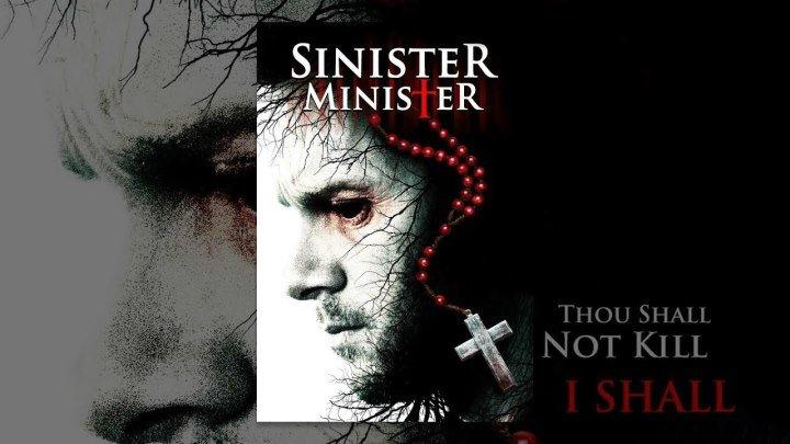 Зловещий министр Sinister Minister (2017) - триллер, драма