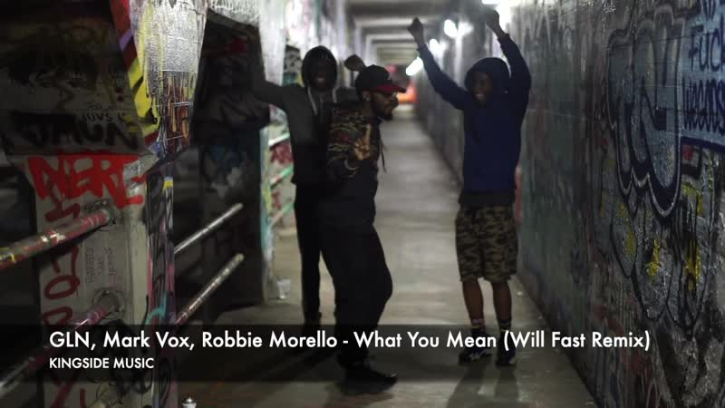GLN, Mark Vox, Robbie Morello - What You Mean (Will Fast Remix) [KINGSIDE MUSIC]