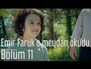 11. Bölüm - Emir Faruka Meydan Okudu