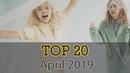 ⭐ TOP 20 ⭐April 2019 재생 목록 최고의 노래 4 월 2019 음악
