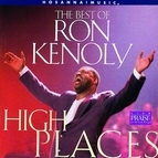 Ron Kenoly альбом The Best of Ron Kenoly : High Places