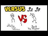 VERSUS Pretty Woman vs The Jack Ripper Versus