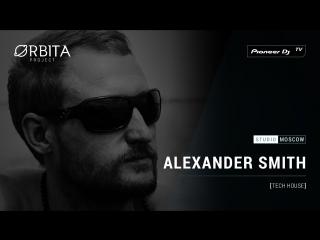ALEXANDER SMITH [ tech house ] @ Pioneer DJ TV | Moscow