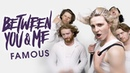 Between You Me - Famous (Official Music Video)
