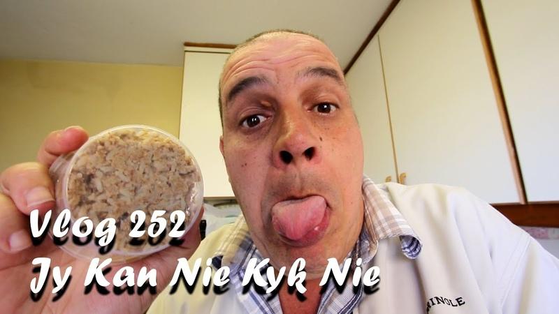 Vlog 252 Jy Kan Nie Kyk Nie The Daily Vlogger in Afrikaans