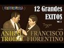 ANIBAL TROILO FRANCISCO FIORENTINO 12 GRANDES EXITOS VOL 2 1941 1943 por Cantando Tangos