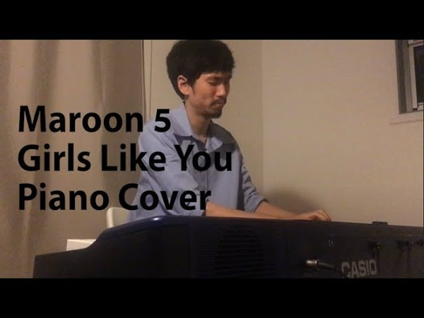 Maroon 5 - Girls Like You piano cover by Elijah Lee