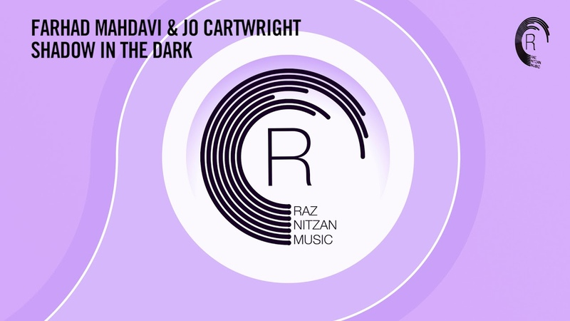 Farhad Mahdavi Jo Cartwright - Shadow In The Dark (Extended Mix) RNM Lyrics