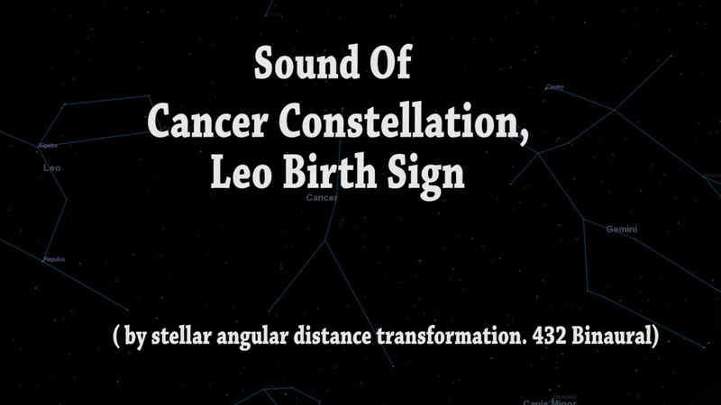 Sound Of Leo Birth Sign / Cancer Constellation (By Stellar Angular Distance 432 Binaural )