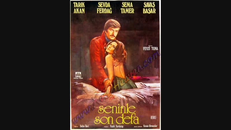 Seninle Son Defa - Türk Filmi