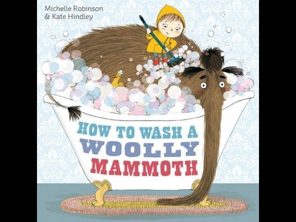 How to Wash a Woolly Mammoth by Michelle Robinson, read aloud - ReadingLibraryBooks