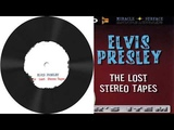 ELVIS PRESLEY - THE LOST STEREO TAPES I WANT TO BE FREE