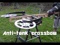 Anti Tank Crossbow!