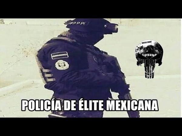Mexico I Policía de Élite Mexicana l Fuerzas Especiales