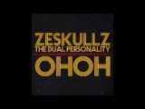 Zeskullz & The Dual Personality - Oh Oh Oh