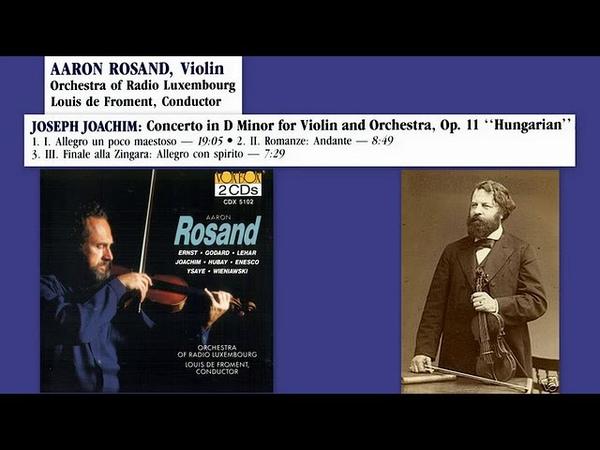 Joseph Joachim: Violin Concerto No.2 in D Minor, Op.11, 'Hungarian', Aaron Rosand (violin)