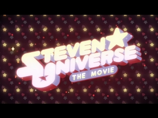 Steven Universe - THE MOVIE TRAILER