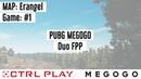 Турнир PUBG MEGOGO DUO FPP 1 Матч