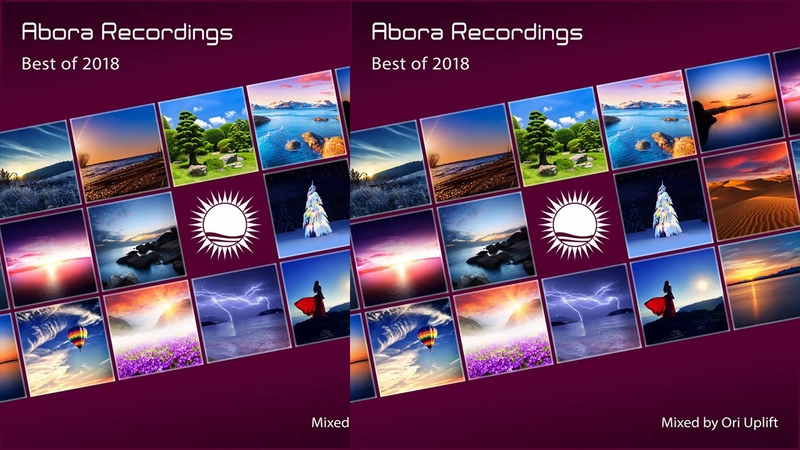 Abora Recordings Best Of 2018 [Mixed By Ori Uplift]
