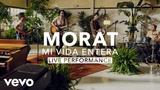 Morat - Mi Vida Entera (Live) Vevo X