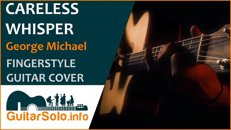 George Michael. Careless Whisper. Guitar Cover (Fingerstyle)