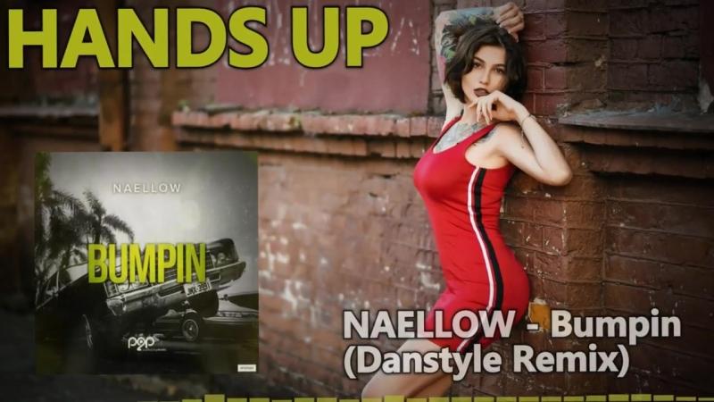 NAELLOW - Bumpin (Danstyle Remix)