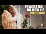 Avangarde - Powiedz tak nie mów nie (Oficjalny teledysk)