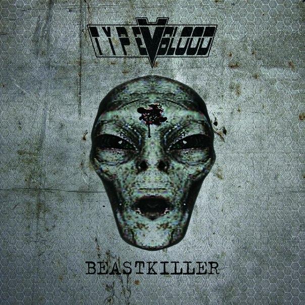 Подробности нового альбома TYPE V BLOOD - Beastkiller (2013)