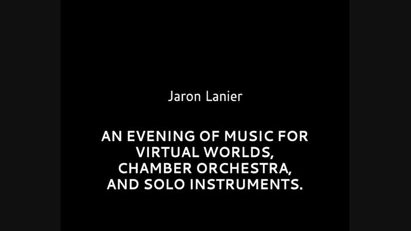 Jaron Lanier - An Evening of Music for Virtual Worlds, Chamber Orchestra and Solo Instruments (2000)