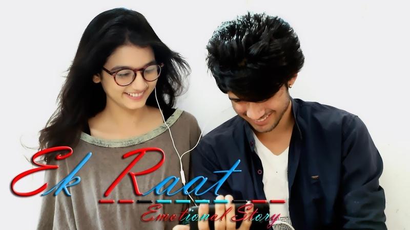 Ek Raat Emotional Story Best Love Video ft Varun Sonali