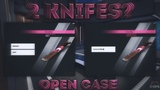 Opening new cases! Knife again