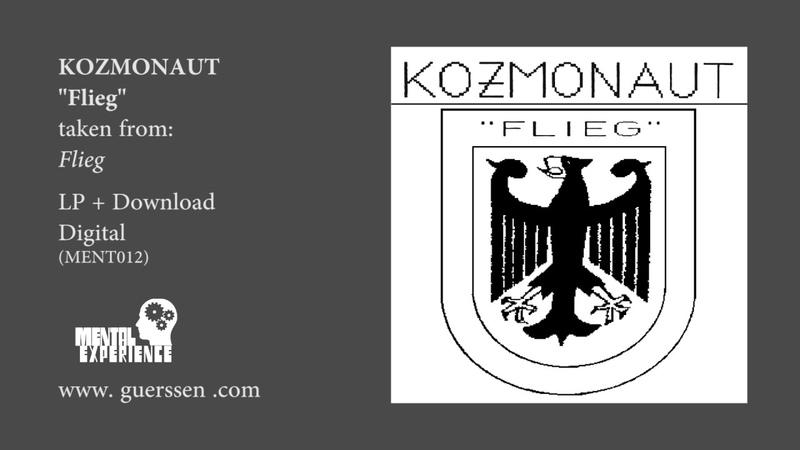KOZMONAUT - Flieg OFFICIAL - Taken from Flieg LP Digital (Mental Experience)