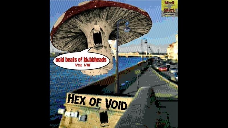 Hex of Void - Acid beats of Klubbheads Vol 8