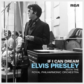 Elvis Presley альбом If I Can Dream: Elvis Presley with the Royal Philharmonic Orchestra