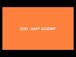 EOD - Saff Acidrip