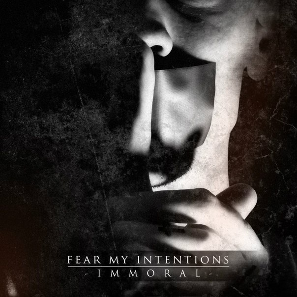 Fear My Intentions - IMMØRAL (EP) (2015)