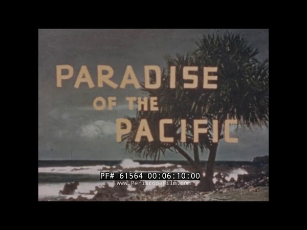 1940s HAWAII HOME MOVIE PARADISE OF THE PACIFIC KODACHROME TRAVELOGUE 61564