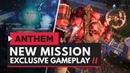 ANTHEM | Exclusive New Mission Gameplay 'Preventative Precautions'