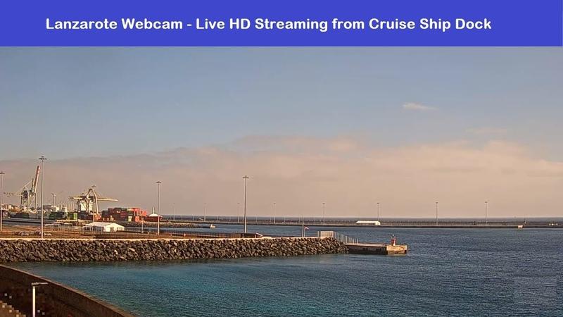 Lanzarote Webcam - LIVE HD Streaming from Lanzarote Cruise Ship Dock, Canary Islands, Spain