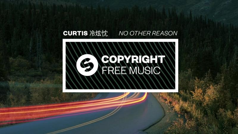 Curtis (冷炫忱) - No Other Reason (Copyright Free Music)