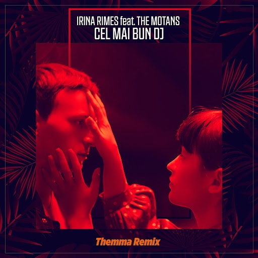 Irina Rimes альбом Cel Mai Bun DJ (feat. The Motans) [Themma Remix]