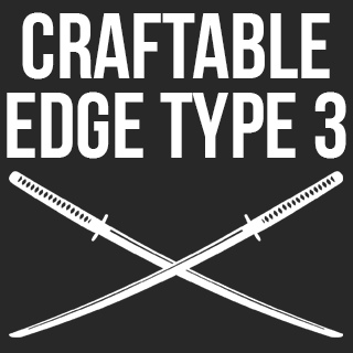 Craftable Edge type 3 weapons