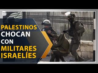 Palestinos chocan con militares israelíes en valle del jordán