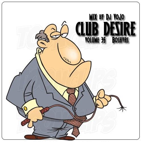 Dj VoJo - Club Desire vol.35: Boshvas (2013) MP3