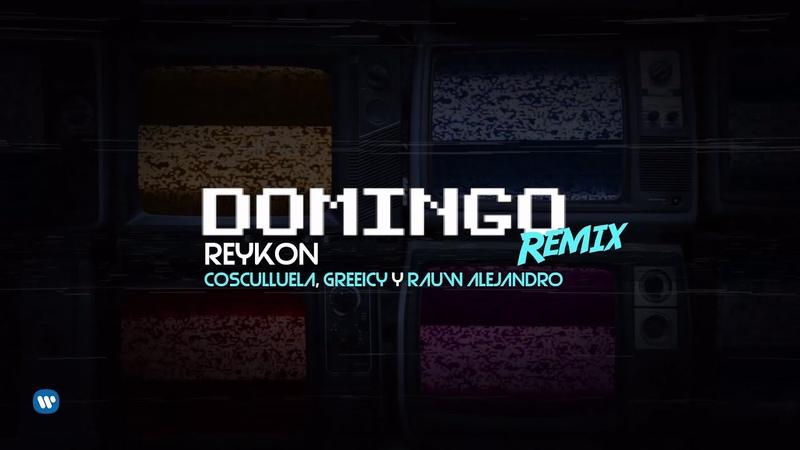 Reykon Feat. Cosculluela, Greeicy Rauw Alejandro - Domingo (Remix) (Lyric Video)