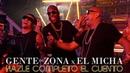 Gente de Zona El Micha - Hazle Completo El Cuento (Video Oficial)