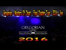 Gregorian - Masters Of Chant - Final Chapter Tour - 2016 - live - Ю-720-HD - mp4