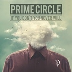 Prime Circle альбом If You Don't Know You Never Will